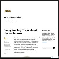 Barley Trading: The Grain Of Higher Returns
