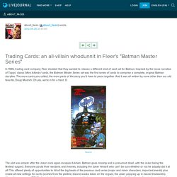 "Trading Cards: an all-villain whodunnit in Fleer's ""Batman Master Series"": about_faces"