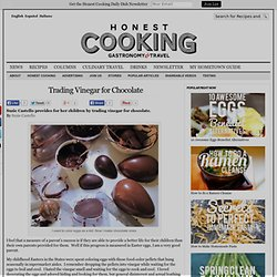 Trading Vinegar for Chocolate - Honest Cooking
