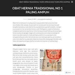 Obat Hernia tradisional tanpa Operasi dan tanpa efek samping