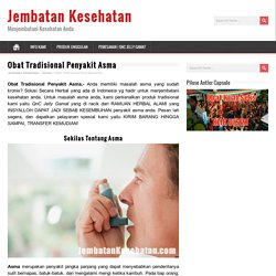 Obat Tradisional Penyakit Asma - Jembatan Kesehatan