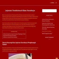 Jajanan Tradisional Khas Surabaya - Melegenda dan Terkenal