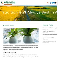 Tradition isn't always best in agribusiness.