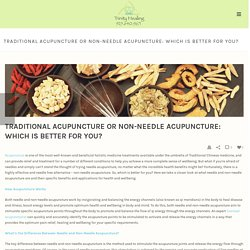 Is Traditional Acupuncture or Non-Needle Acupuncture Best For You?