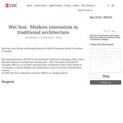 Wei Sun: Modern innovation in traditional architecture