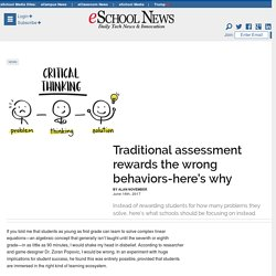 Traditional assessment rewards the wrong behaviors-here's why