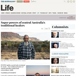 Super powers of central Australia's traditional healers