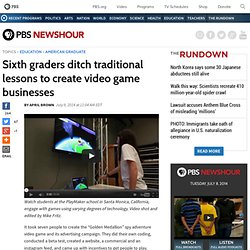 Sixth graders ditch traditional lessons to create video game businesses