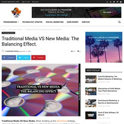 Traditional Media VS New Media: The Balancing Effect. Challenging Coder