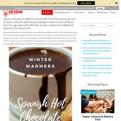 Warm Up This Winter With This Traditional Spanish Hot Chocolate Recipe – Devour Barcelona