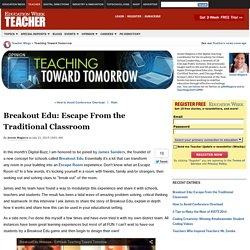 Breakout Edu: Escape From the Traditional Classroom - Teaching Toward Tomorrow