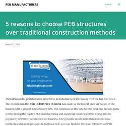 5 reasons to choose PEB structures over traditional construction methods