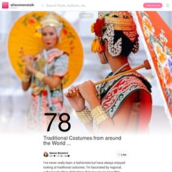 78 Traditional Costumes from around the World ...