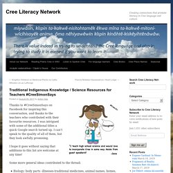 Traditional Indigenous Knowledge, Science Resources for Teachers, Cree Literacy Network