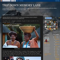 XHOSA PEOPLE:SOUTH AFRICA`S ANCIENT PEOPLE WITH UNIQUE TRADITIONAL AND CULTURAL HERITAGE