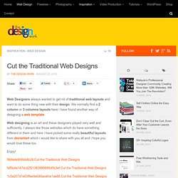 Cut the Traditional Web Designs