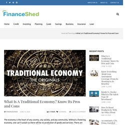 Traditional Economy: State Its Pros And Cons