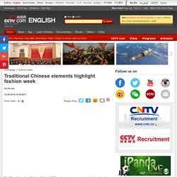Traditional Chinese elements highlight fashion week - CCTV News - CCTV.com English