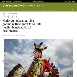 Don't wear traditional headdress 08 mai/ octobre 2014 - The KansasCityStar