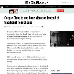 Google Glass to use bone vibration instead of traditional headphones