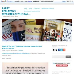 """Quote Of The Day: """"Traditional grammar instruction isn't effective. Period."""""""