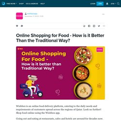 Online Shopping for Food - How is it Better Than the Traditional Way?: wishboxapp — LiveJournal