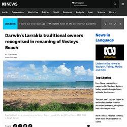 Darwin's Larrakia traditional owners recognised in renaming of Vesteys Beach