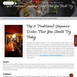 Top 5 Traditional Japanese Dishes That You Should Try Today – Authentic Japanese Restaurant Since 1988