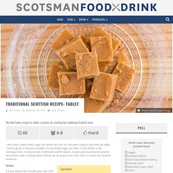 Traditional Scottish recipe: Tablet - Scotsman Food and Drink