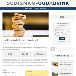 Traditional Scottish recipe: Shortbread - Scotsman Food and Drink