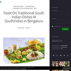 Feast On Traditional South Indian Dishes At Southindies in Bengaluru