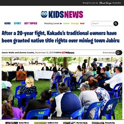 Kids News: Kakadu's traditional owners granted native title rights over Jabiru in Northern Territory, Australia