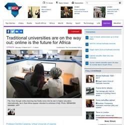 Traditional universities are on the way out: online is the future for Africa