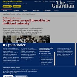 Do online courses spell the end for the traditional university?