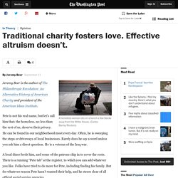 Traditional charity fosters love. Effective altruism doesn't.