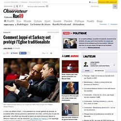 Comment Juppé et Sarkozy ont protégé l'Eglise traditionaliste