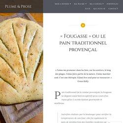 «Fougasse» ou le pain traditionnel provençal