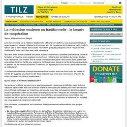 La médecine moderne ou traditionnelle : le besoin de coopération - TILZ