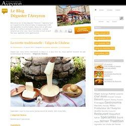 La recette traditionnelle : l'aligot de l'Aubrac - Déguster l'Aveyron - Le blog