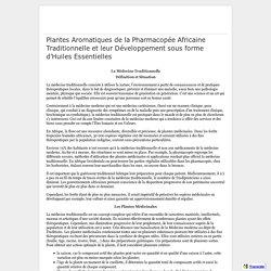 Plantes Aromatiques de la Pharmacopée Africaine Traditionnelle et leur Développement sous forme d'Huiles Essentielles - www.sergiopasini.net