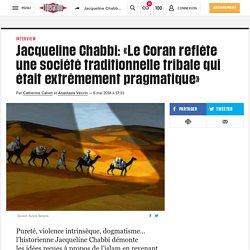 (15) Jacqueline Chabbi: «Le Coran reflète une société traditionnelle tribale qui était extrêmement pragmatique»