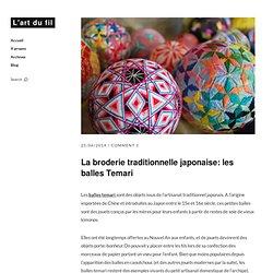 La broderie traditionnelle japonaise: les balles Temari