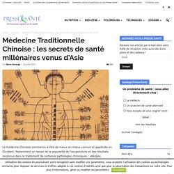 Médecine Traditionnelle Chinoise : les secrets de santé millénaires venus d'Asie