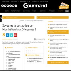 Pot-au-feu - Recette traditionnelle Montbéliard - Gourmand