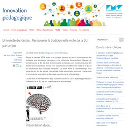 Université de Nantes : Renouveler la traditionnelle visite de la BU par un jeu - Innovation Pédagogique