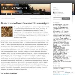 Des archives traditionnelles aux archives numériques