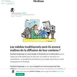 Les médias traditionnels sont-ils encore maîtres de la diffusion de leur contenu ?