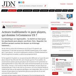 Acteurs traditionnels vs pure players, qui domine l'eCommerce US ? par Michel de Guilhermier - Chronique e-Business