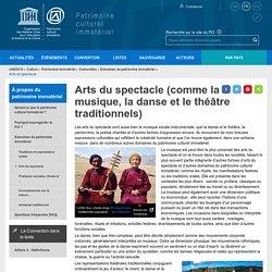 Arts du spectacle (comme la musique, la danse et le théâtre traditionnels) - patrimoine immatériel - Secteur de la culture
