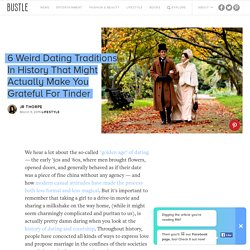 6 Weird Dating Traditions In History That Might Actually Make You Grateful For Tinder